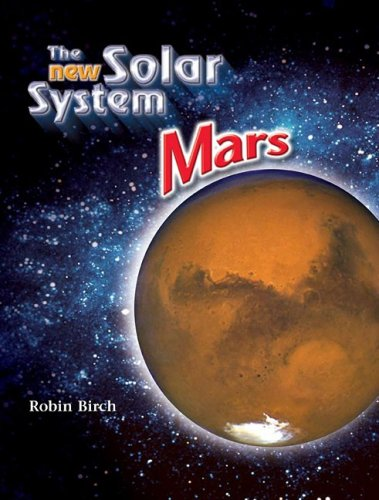 Mars (The New Solar System) (1604132116) by Birch, Robin