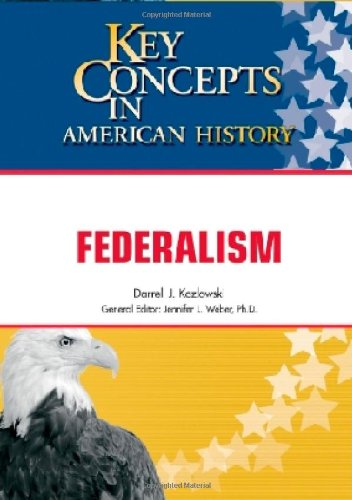 9781604132182: Federalism (Key Concepts in American History)