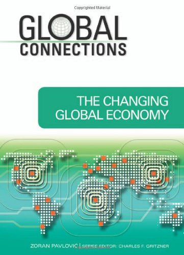 9781604132830: The Changing Global Economy (Global Connections (Hardcover))
