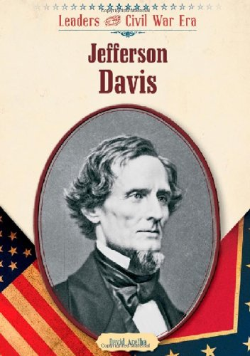 Jefferson Davis (Leaders of the Civil War: Aretha, David A.
