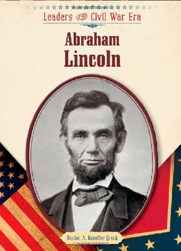 9781604132984: Abraham Lincoln (Leaders of the Civil War Era (Library))