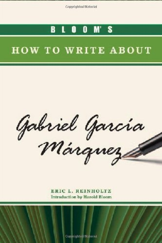 9781604133318: Bloom's How to Write about Gabriel Garcia Marquez (Bloom's How to Write about Literature)