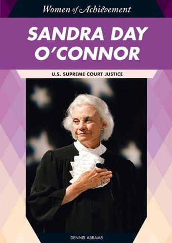 Sandra Day O'Connor: U.S. Supreme Court Justice: Dennis Abrams