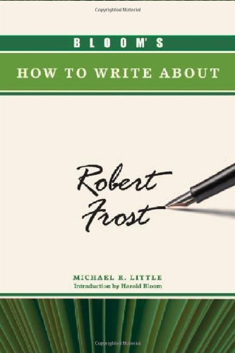 9781604133479: Bloom's How to Write About Robert Frost (Bloom's How to Write About Literature)