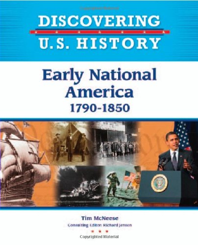 9781604133516: Early National America: 1790-1850 (Discovering U.S. History)