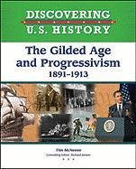 9781604133554: The Gilded Age and Progressivism 1891-1913 (Discovering U.S. History)