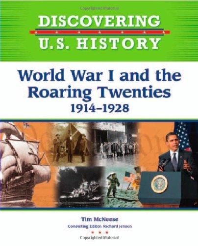 World War I and the Roaring Twenties 1914-1928 (Discovering U.S. History): McNeese, Tim