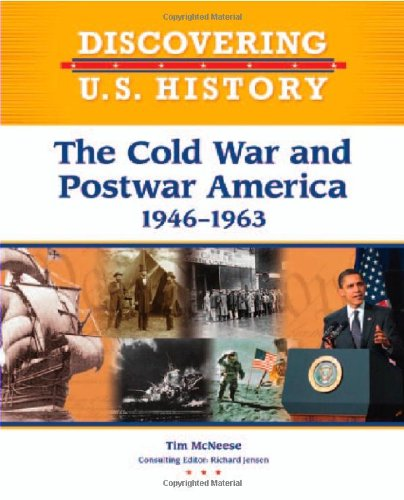 9781604133608: The Cold War and Postwar: 1946-1963 (Discovering U.S. History)