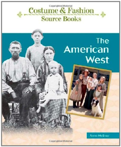 The American West (Costume & Fashion Source Books): McEvoy, Anne