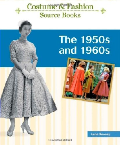 9781604133851: The 1950s and 1960s (Costume and Fashion Source Books)