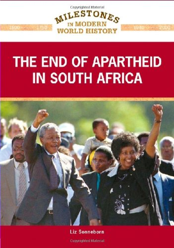 9781604134094: The End of Apartheid in South Africa (Milestones in Modern World History)