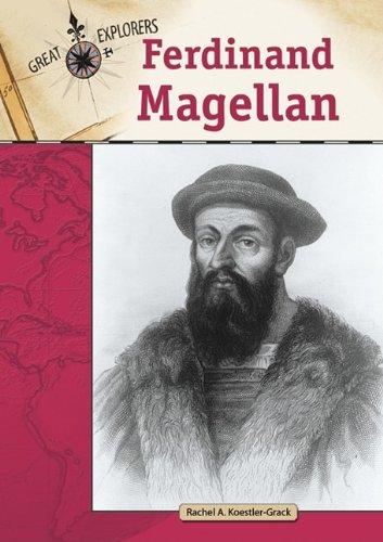 Ferdinand Magellan (Great Explorers (Chelsea House)): Rachel A. Koestler-Grack