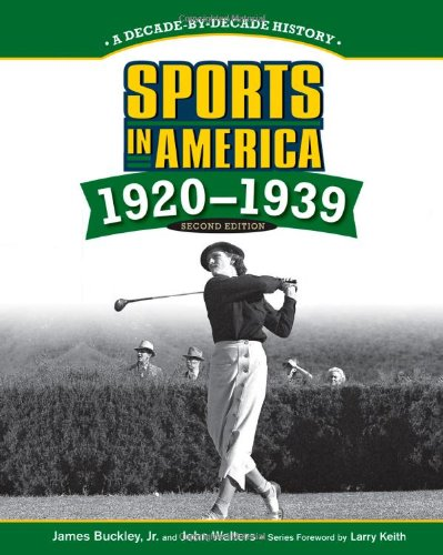 Sports in America! 1920 to 1939 (1604134496) by James, Jr. Buckley; John Walters