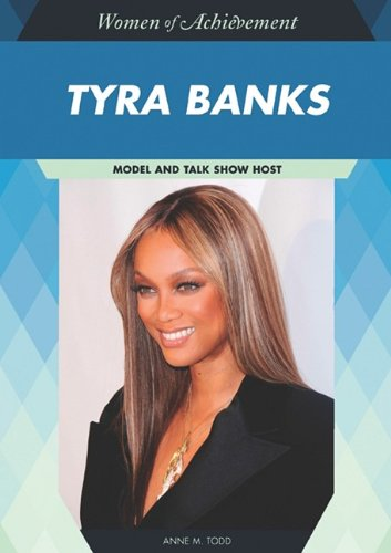 Tyra Banks: Model and Talk Show Host (Women of Achievement): Todd, Anne M.