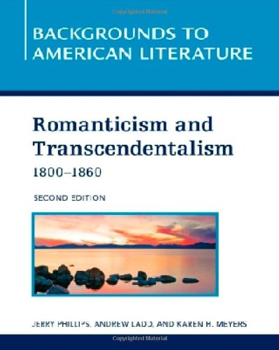 Romanticism and Transcendentalism (1800-1860) (Backgrounds to American Literature): Ladd, Andrew; ...
