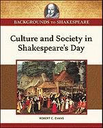 9781604135237: Culture and Society in Shakespeare's Day (Backgrounds to Shakespeare)