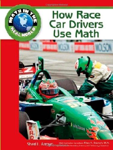 How Race Car Drivers Use Math (Math: Arroyo, Sheri L