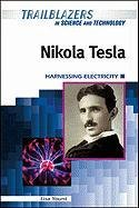 9781604136708: Nikola Tesla: Harnessing Electricity (Trailblazers in Science and Technology)