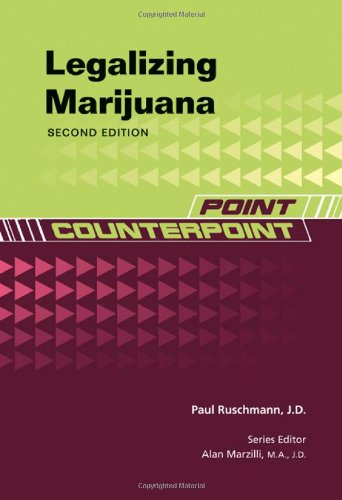 LEGALIZING MARIJUANA, 2ND EDITION (Point/Counterpoint: Issues in: Chelsea House Publishers