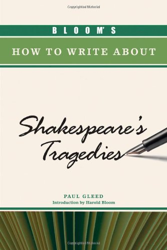 Bloom's How to Write about Shakespeare's Tragedies (Bloom's How to Write about ...
