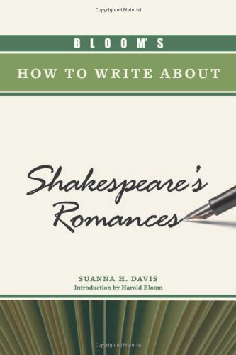 9781604137224: Bloom's How to Write about Shakespeare's Romances (Bloom's How to Write about Literature)