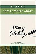 9781604137484: Bloom's How to Write About Mary Shelley (Bloom's How to Write About Literature)