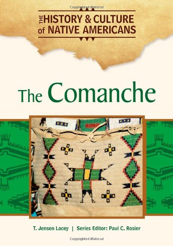 9781604137897: The Comanche (History & Culture of Native Americans)