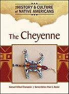9781604137972: The Cheyenne (The History and Culture of Native Americans)