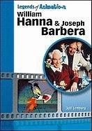 9781604138375: William Hanna and Joseph Barbera (Legends of Animation)