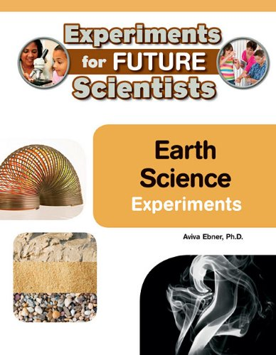 Earth Science Experiments (Experiments for Future Scientists): Ph D Aviva Ebner