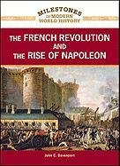a history of the french revolution and the role of napoleon in it The french revolutionary and napoleonic wars were an early example of  of  leipzig in 1813, the largest battle in european history before 1914  women  played a pivotal role: in germany, a 'women's association for the.