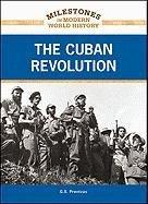 The Cuban Revolution (Milestones in Modern World History): G S Prentzas