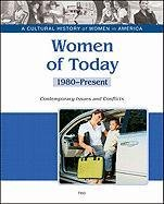 Women of Today: Contemporary Issues and Conflicts, 1980-Present (A Cultural History of Women in ...