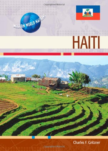 Haiti (Modern World Nations (Hardcover)): Professor Charles F Gritzner