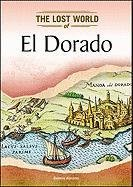 9781604139754: El Dorado (Lost Worlds and Mysterious Civilizations)