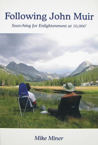Following John Muir: Searching for Enlightenment at: Mike Miner