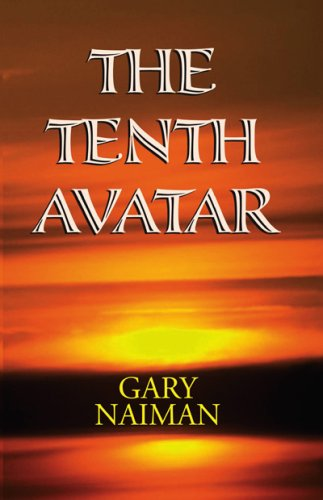 The Tenth Avatar: Gary Naiman