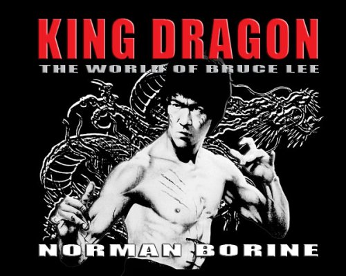 King Dragon - The World of Bruce Lee