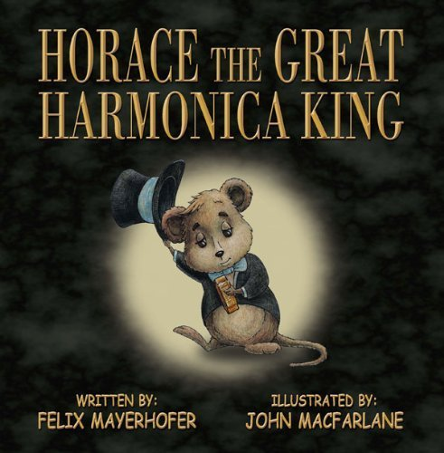 9781604141399: Horace the Great Harmonica King