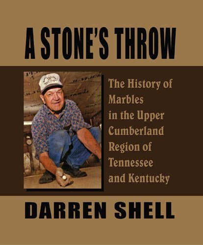 9781604141863: A Stone's Throw — The History of Marbles in the Upper Cumberland Region of Tennessee and Kentucky