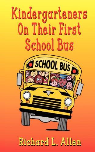 Kindergarteners On Their First School Bus: Allen, Richard L.