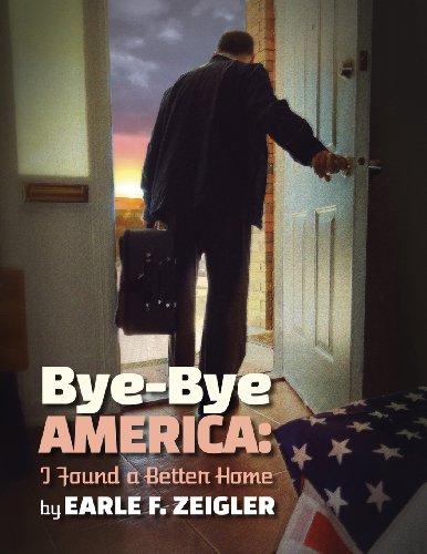 9781604147438: Bye-Bye America: I've Found a Better Home