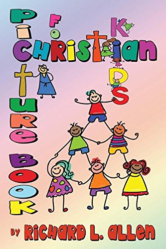 Picture Book for Christian Kids: Richard L. Allen