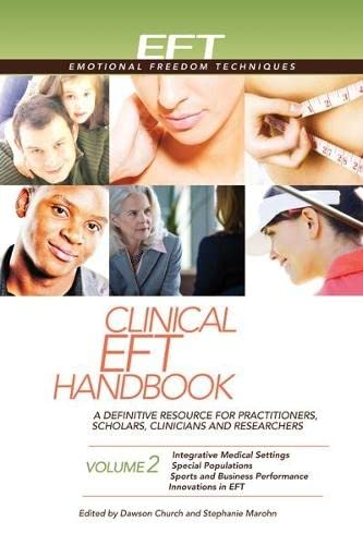 9781604152128: Clinical EFT Handbook 2: A Definitive Resource for Practitioners, Scholars, Clinicians, and Researchers. Volume 2: Integrative Medical Settings, ... Innovations in EFT (Clinical EFT Handbooks)