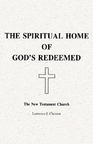 Spiritual Home of God's Redeemed: The New: Lawrence J. Chesnut