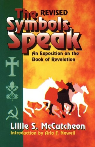 9781604163018: The Symbols Speak: An Exposition of the Revelation
