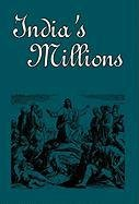9781604165197: India's Millons