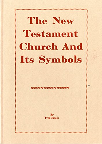 9781604165647: The New Testament Church and Its Symbols
