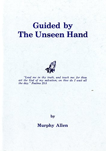 9781604166026: Guided by the Unseen Hand