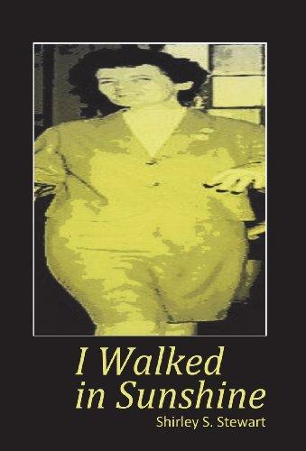 9781604169966: I Walked in the Sunshine